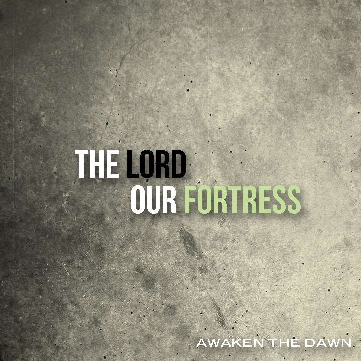the lord our fortress