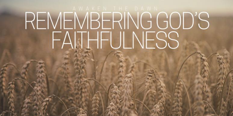 Remembering God_s Faithfulness