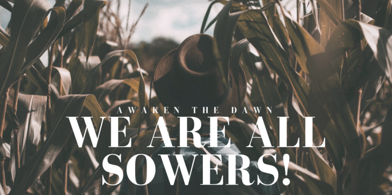 We are all sowers!